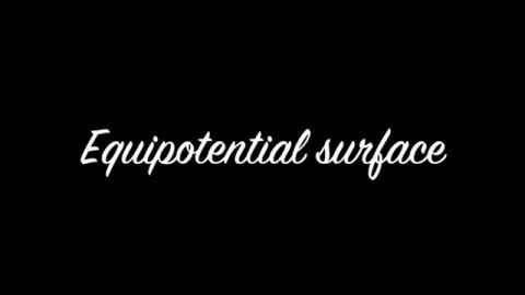 Introduction: equipotential surfaces